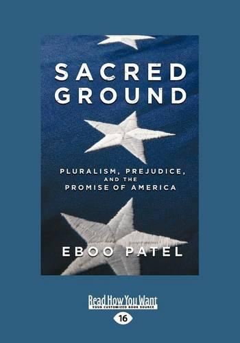 Sacred Ground: Pluralism, Prejudice and the Promise of America (Paperback)