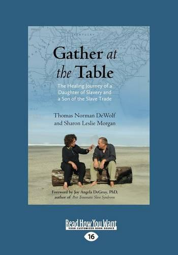 Gather at the Table: The Healing Journey of a Daughter of Slavery and a Son of the Slave Trade (Paperback)