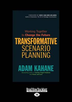 Transformative Scenario Planning: Working Together to Change the Future (Paperback)