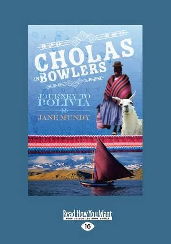Cholas in Bowlers: Journey to Bolivia (Paperback)