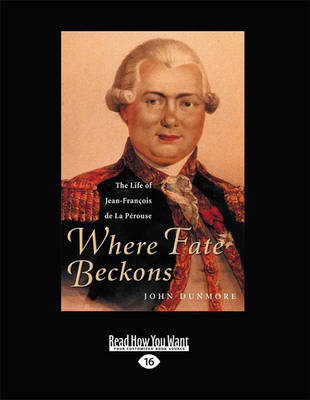 Where Fate Beckons: The Life of Jean-Francois de La Perouse (Paperback)