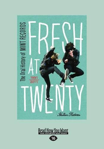 Fresh at Twenty: The Oral History of Mint Records (Paperback)