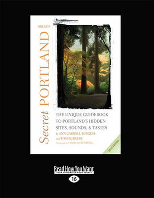 Secret Portland, Oregon 2010: The Unique Guidebook to Portland's Hidden Sites, Sounds, & Tastes (Paperback)