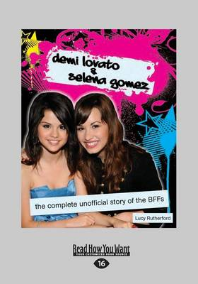 Demi Lovato & Selena Gomez: The Complete Unofficial Story of the Bffs (Paperback)