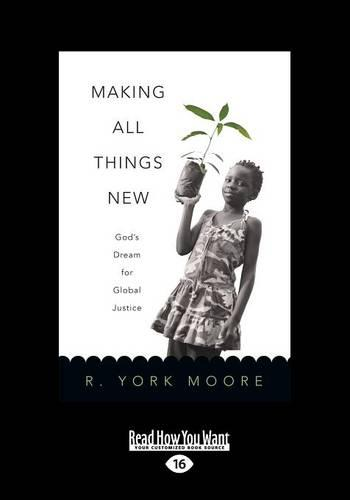 Making All Things New: God'S Dream for Global Justice (Paperback)