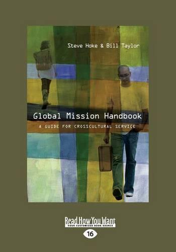 Global Mission Handbook: A Guide for Crosscultural Service (Paperback)