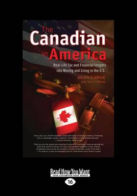 The Canadian in America: Real-Life Tax and Financial Insights into Moving to and Living in the U.S. (Paperback)