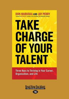 Take Charge of Your Talent: Three Keys to Thriving in Your Career, Organization and Life (Paperback)