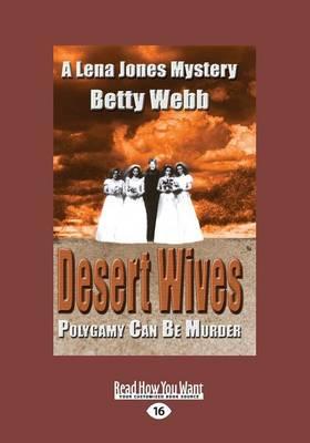 Desert Wives: Lena Jones Mystery (Lena Jones Mysteries (Paperback)) (Paperback)
