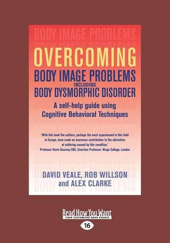 Overcoming Body Image Problems Including Body Dysmorphic Disorder (Paperback)
