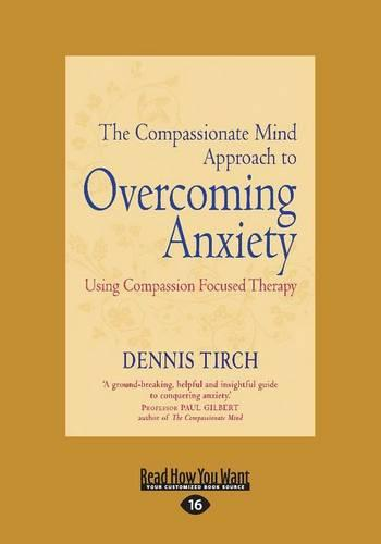 The Compassionate Mind Approach to Overcoming Anxiety (Paperback)