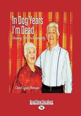 In Dog Years I'm Dead: Growing Old (Dis)Gracefully (Paperback)