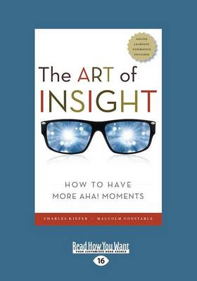 The Art of Insight: How to Have More AHA! Moments (Paperback)