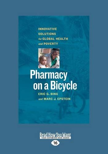 Pharmacy on a Bicycle: Innovative Solutions for Global Health and Poverty (Paperback)