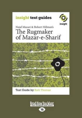 Najaf Mazari and Robert Hillman's The Rugmaker of Mazar-e-Sharif: Insight Text Guide (Paperback)