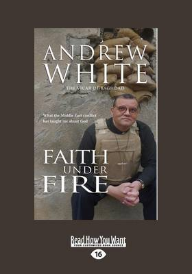 Faith Under Fire: What the Middle East Conflict Has Taught Me About God (Paperback)