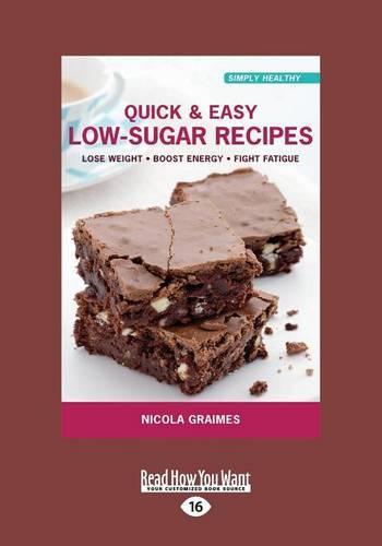 Quick & Easy Low-Sugar Recipes (Paperback)
