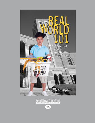 Cover Real World 101: A Survival Guide to Life After High School