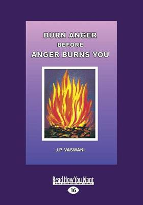 Burn Anger Before Anger Burns You (Paperback)