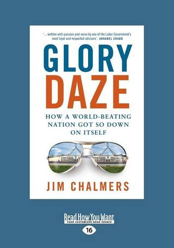 Glory Daze: How a World-Beating Nation got so Down on Itself (Paperback)