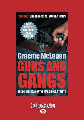 Guns and Gangs: The Inside Story of the War on Our Streets (Paperback)
