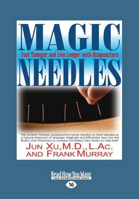 Magic Needles: Feel Younger and Live Longer with Acupuncture (Paperback)