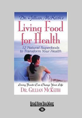 Dr. Gillian Mckeith's Living Food for Health: 12 Natural Superfoods to Transform Your Health (Paperback)