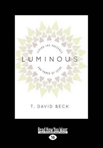 Luminous: Living the Presence and Power of Jesus (Paperback)