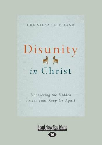 Disunity in Christ: Uncovering the Hidden Forces That Keep Us Apart (Paperback)