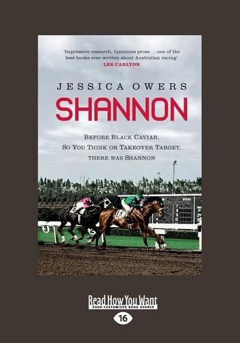 Shannon: The Extraordinary life of Australia's first International Racehorse (Paperback)