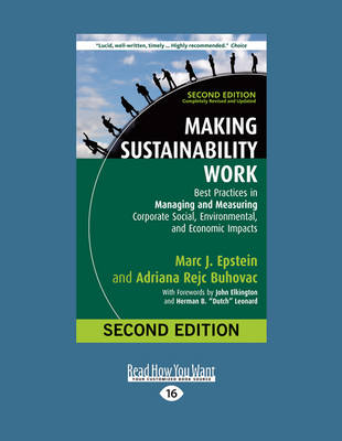 Making Sustainability Work: Best Practices in Managing and Measuring Corporate Social, Environmental, and Economic Impacts: Second Edition (Paperback)