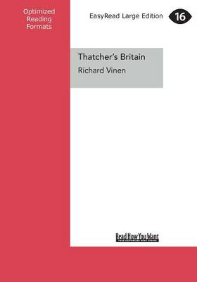 Thatcher's Britain: The Politics and Social Upheaval of the Thatcher Era (Paperback)