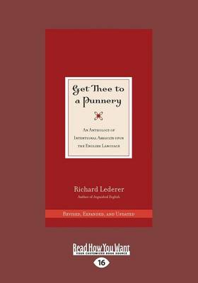 Get Thee to a Punnery: An Anthology of Intentional Assaults Upon the English Language (Paperback)
