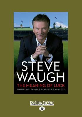 The Meaning of Luck: Stories of Learning, Leadership and Love (Paperback)