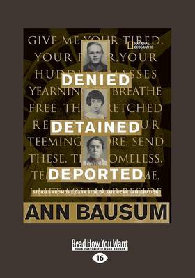 Denied, Detained, Deported: Stories from the Dark Side of American Immigration (Paperback)