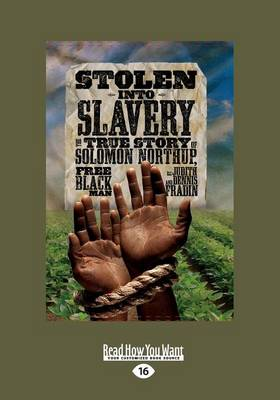 Stolen into Slavery:: The True Story of Solomon Northup, Free Black Man (Paperback)