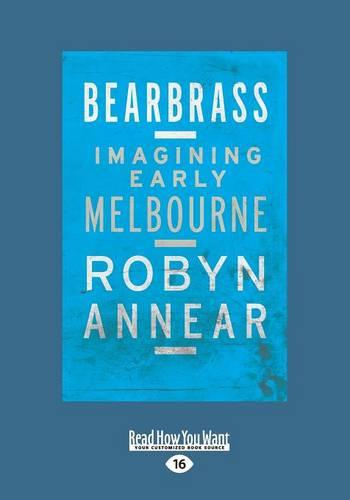 Bearbrass: Imagining Early Melbourne (Paperback)