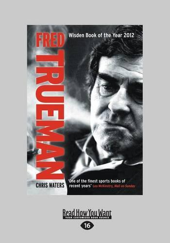Fred Trueman: The Authorised Biography (Paperback)