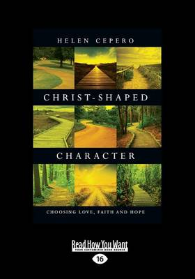Christ-shaped Character: Choosing Love, Faith and Hope (Paperback)