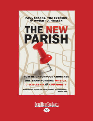 The New Parish: How Neighborhood Churches are Transforming Mission, Discipleship and Community (Paperback)