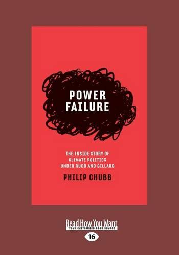 Power Failure: The Inside Story of Climate Politics Under Rudd and Gillard (Paperback)