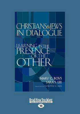 Christians & Jews in Dialogue: Learning in the Presence of the Other (Paperback)