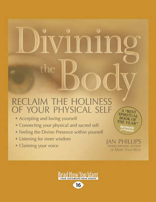 Divining the Body: Reclaim the Holiness of Your Physical Self (Paperback)