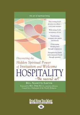 Hospitality-The Sacred Art: Discovering the Hidden Spiritual Power of Invitation and Welcome (Paperback)