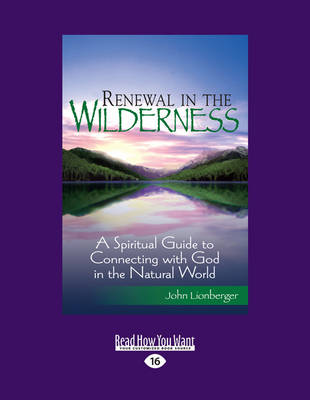 Renewal in the Wilderness: A Spiritual Guide to Connecting With God in the Natural World (Paperback)