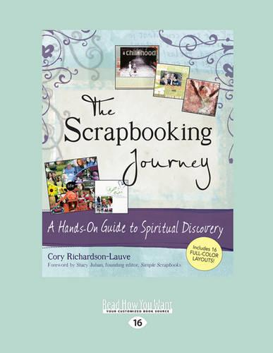 The Scrapbooking Journey: A Hands-on Guide to Spiritual Discovery (Paperback)