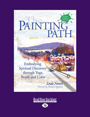 The Painting Path: Embodying Spiritual Discovery Through Yoga, Brush and Color (Paperback)