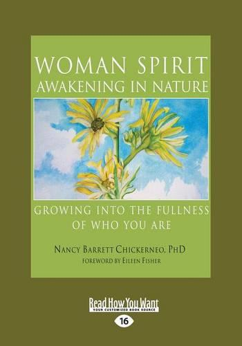 Woman Spirit Awakening in Nature: Growing into the Fullness of Who You are (Paperback)