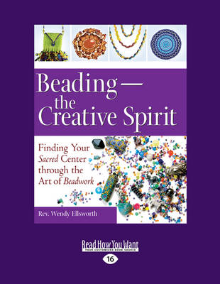 Beading-The Creative Spirit: Finding Your Sacred Center Through the Art of Beadwork (Paperback)