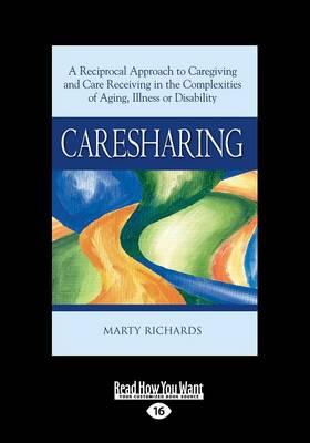 Caresharing: A Reciprocal Approach to Caregiving and Care Receiving in the Complexities of Aging, Illness or Disability (Paperback)